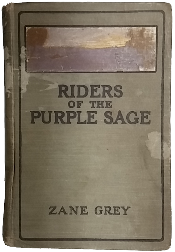 Scanned cover of Zane Grey's Riders of the Purple Sage. At top of greenish-grey cover is a color landscape of ground, trees, and the sky at sunrise or sunset. Book title and author's name appear in black type.